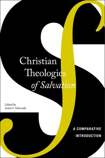 Christian Theologies of Salvation