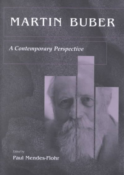 Martin Buber : a contemporary perspective