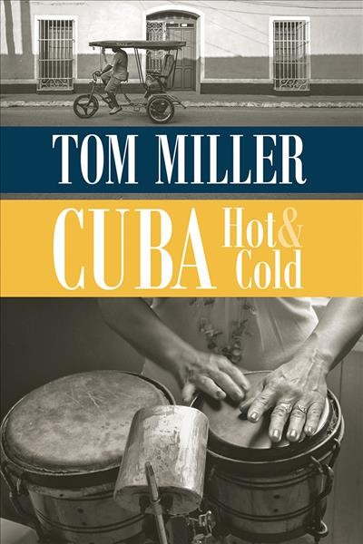 Cuba, Hot and Cold