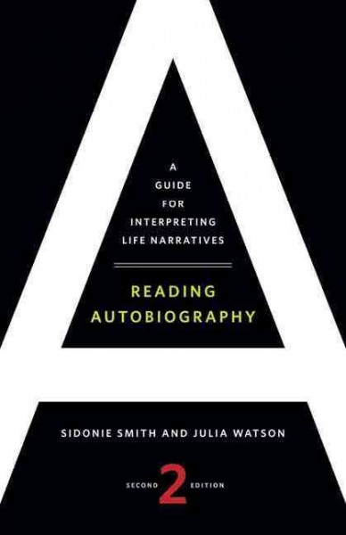 Reading autobiography :  a guide for interpreting life narratives /