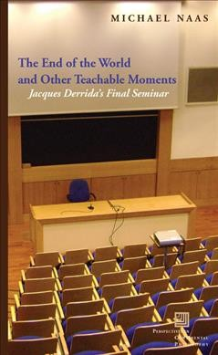 The end of the world and other teachable moments : Jacques Derrida
