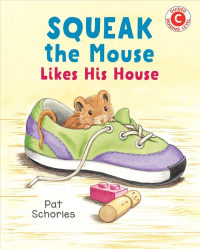 Squeak the Mouse Likes His House