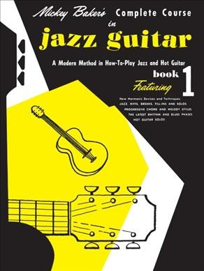 Mickey Baker's Complete Course in Jazz Guitar