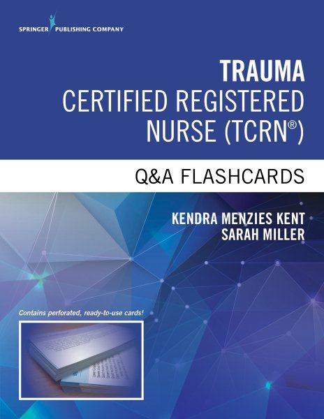Trauma Certified Registered Nurse Q&a Flashcards