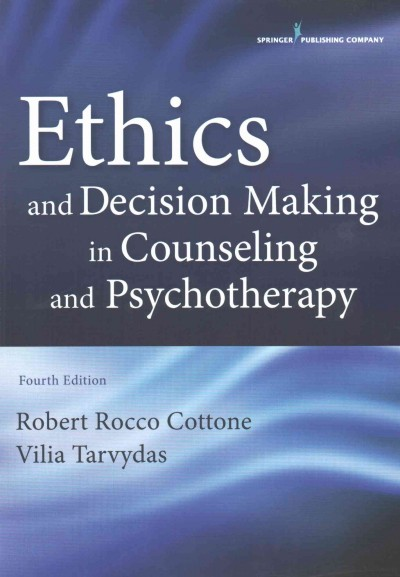 Ethics and decision making in counseling and psychotherapy /