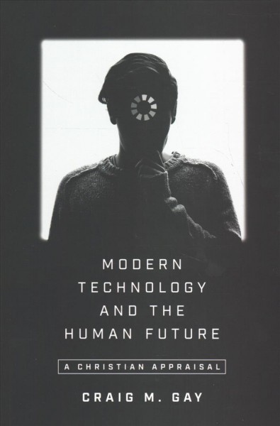 Modern Technology and the Human Future