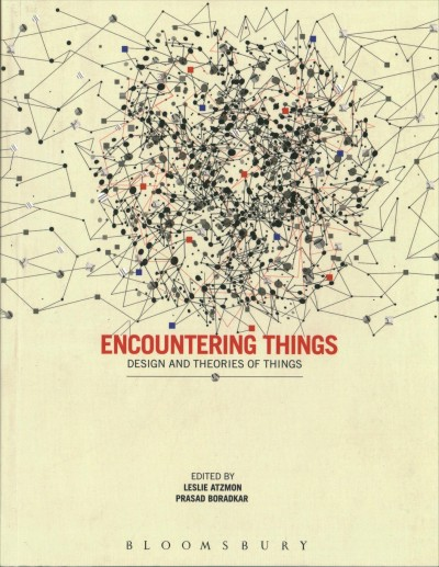 Encountering things:design and theories of things