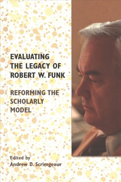 Evaluating the Legacy of Robert W. Funk