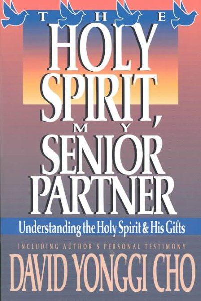 Holy Spirit My Senior Partner