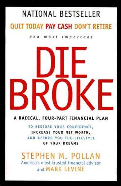 Die Broke: A Radical, Four-Part Financial Plan