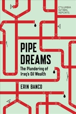 Pipe dreams : : the plundering of Iraq