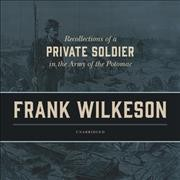 Recollections of a Private Soldier in the Army of the Potomac(有聲CD)
