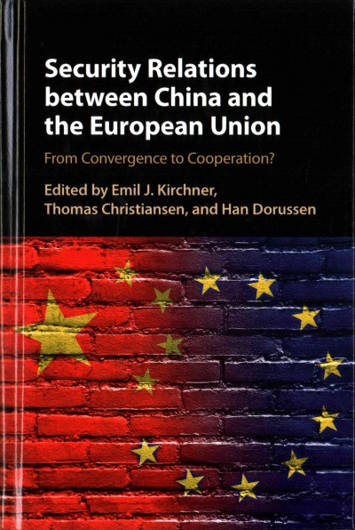 Security relations between China and the European Union:from convergence to cooperation?