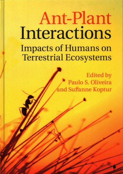 Ant-plant interactions : impacts of humans on terrestrial ecosystems