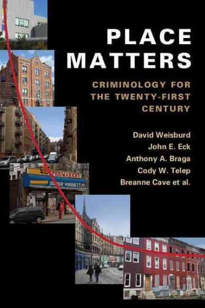 Place matters : : criminology for the twenty-first century