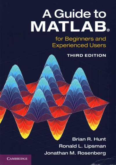 A guide to MATLAB : for beginners and experienced users : updated for MATLAB 8 and Simulink 8
