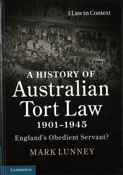 A History of Australian Tort Law 1901-1945