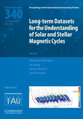 Long-term Datasets for the Understanding of Solar and Stellar Magnetic Cycles Iau S340