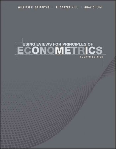 Using EViews for Principles of econometrics:Principles of econometrics