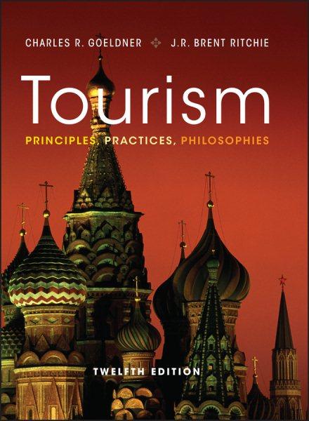 Tourism :  principles, practices, philosophies /