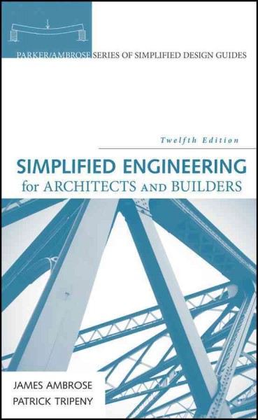 Simplified engineering for architects and builders /
