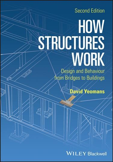 How structures work : : design and behaviour from bridges to buildings