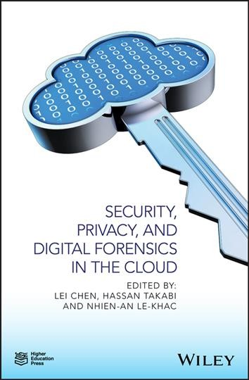 Security, Privacy, and Digital Forensics in the Cloud