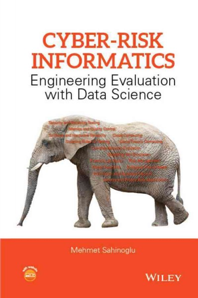 Cyber-risk informatics : : engineering evaluation with datascience