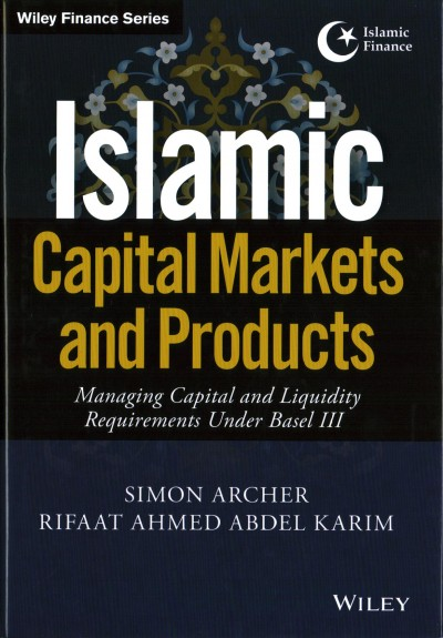 Islamic capital markets and products : : managing capital and liquidity requirements under Basel III