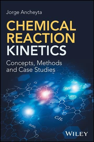 Chemical reaction kinetics : concepts, methods, and case studies