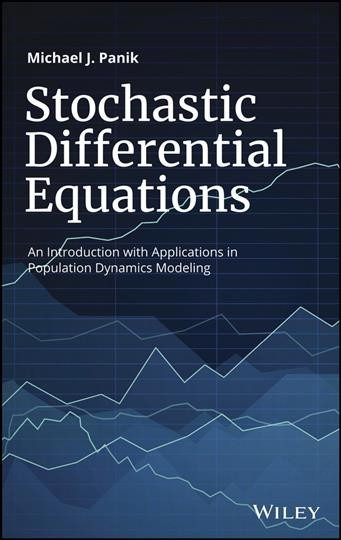 Stochastic differential equations : an introduction with applications in population dynamics modeling