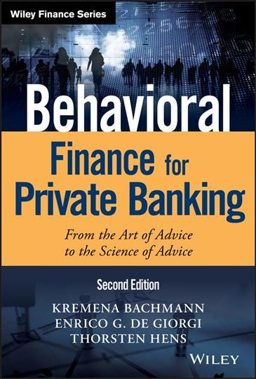 Behavioral finance for personal banking : : from the art of advice to the science of advice