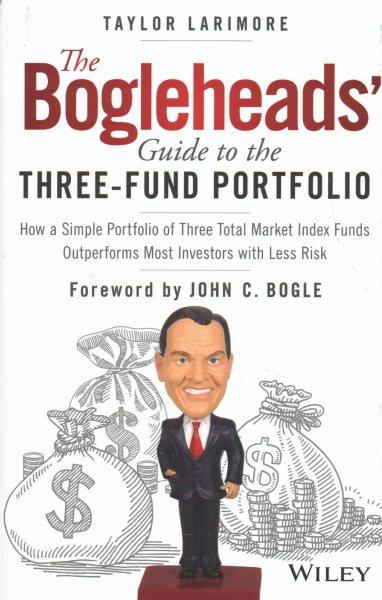 The Bogleheads' Guide to the Three-fund Portfolio