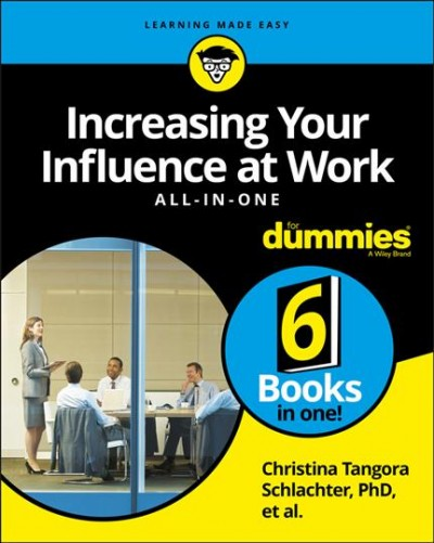 Increasing your influence at work : : all-in-one