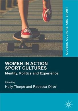 Women in action sport cultures :  identity, politics and experience /