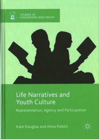 Life narratives and youth culture :  representation, agency and participation /