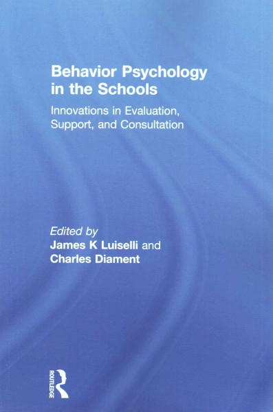 Behavior psychology in the schools :  innovations in evaluation, support, and consultation /