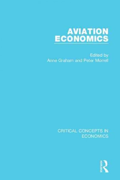 Aviation economics : critical concepts in economics