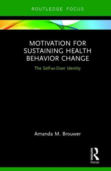Motivation for sustaining health behavior change : the self-as-doer identity
