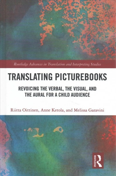 Translating picturebooks :  revoicing the verbal, the visual and the aural for a child audience /