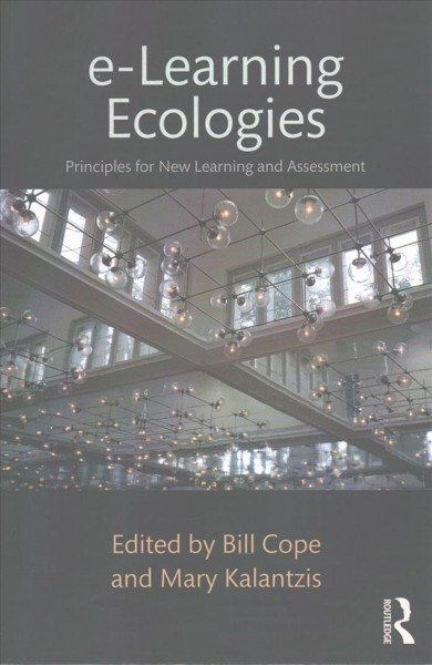 E-Learning ecologies principles for new learning and assessment