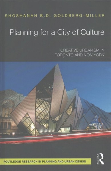 Planning for a city of culture:creative urbanism in Toronto and New York