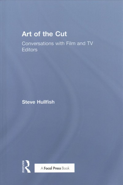 Art of the cut : : conversations with film and TV editors