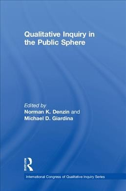 Qualitative inquiry in the public sphere /