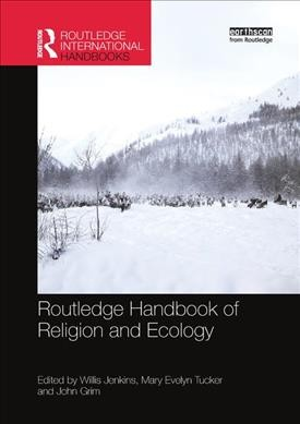 Routledge Handbook of Religion and Ecology