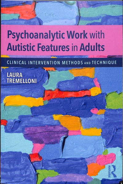 Psychoanalytic Work With Autistic Features in Adults