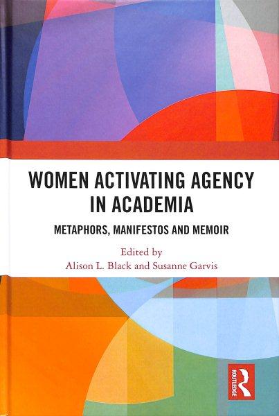 Women Activating Agency in Academia