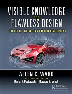 Visible knowledge for flawless designs : : the secret behind lean product development