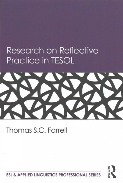 Research on reflective practice in TESOL /