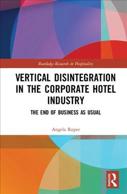 Vertical disintegration in the corporate hotel industry : the end of business as usual